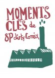Moments clés de 8P Dirty Comix